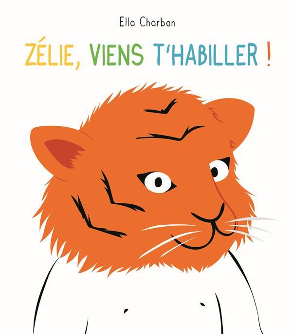 ZELIE, VIENS T'HABILLER !