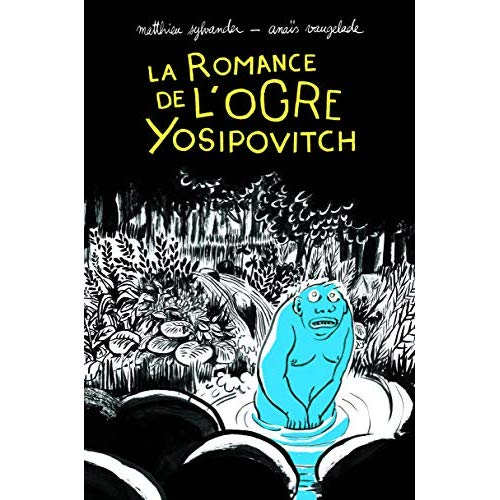 LA ROMANCE DE L'OGRE YOSIPOVITCH - CHRONIQUES DE L'OURAL