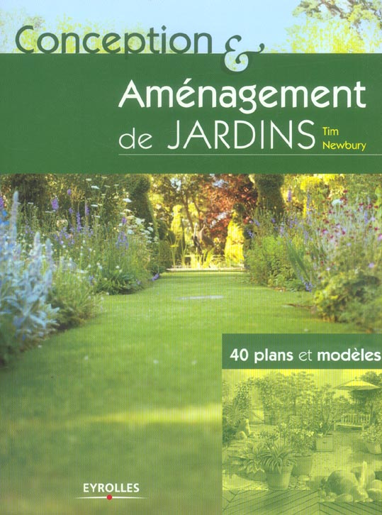 CONCEPTION & AMENAGEMENT DE JARDINS 40 PLANS ET MODELES