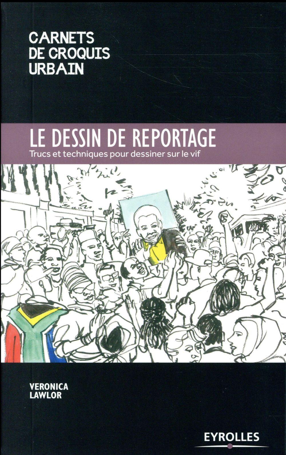 LE DESSIN DE REPORTAGE