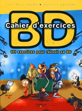 CAHIER D'EXERCICES BD 101 EXERCICES POUR REUSSIR SA BD