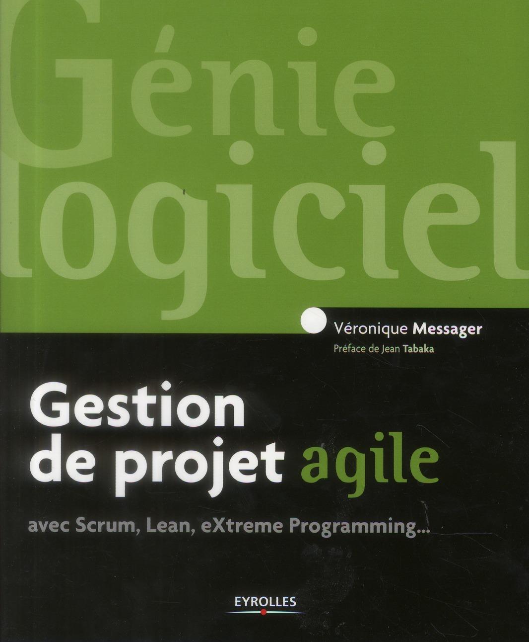 GESTION DE PROJET AGILE, AVEC SCRUM, LEAN, EXTREME PROGRAMM ING... - AVEC SCRUM, LEAN, EXTREME PROGR