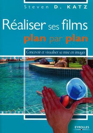REALISER SES FILMS PLAN PAR PLAN. CONCEVOIR ET VISUALISER SAMISE EN IMAGES.