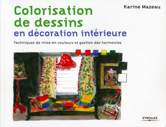 COLORISATION DE DESSINS EN DECORATION INTERIEURE. TECHNIQUESDE MISE EN COULEURS