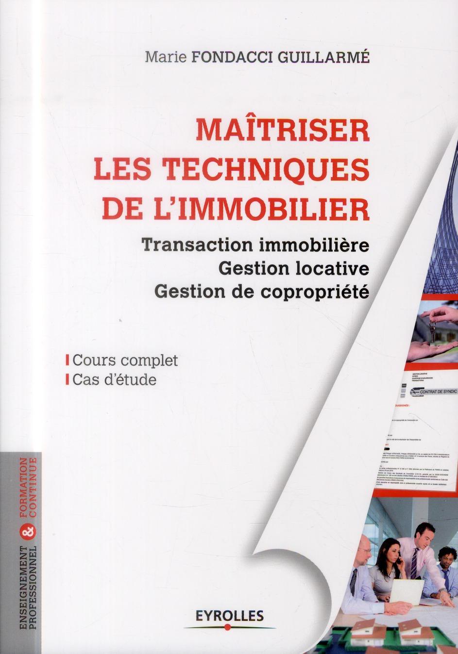 MAITRISER LES TECHNIQUES DE L'IMMOBILIER TRANSACTION IMMOBILIERE, GESTION LOCATIVE ET GESTION DE COP