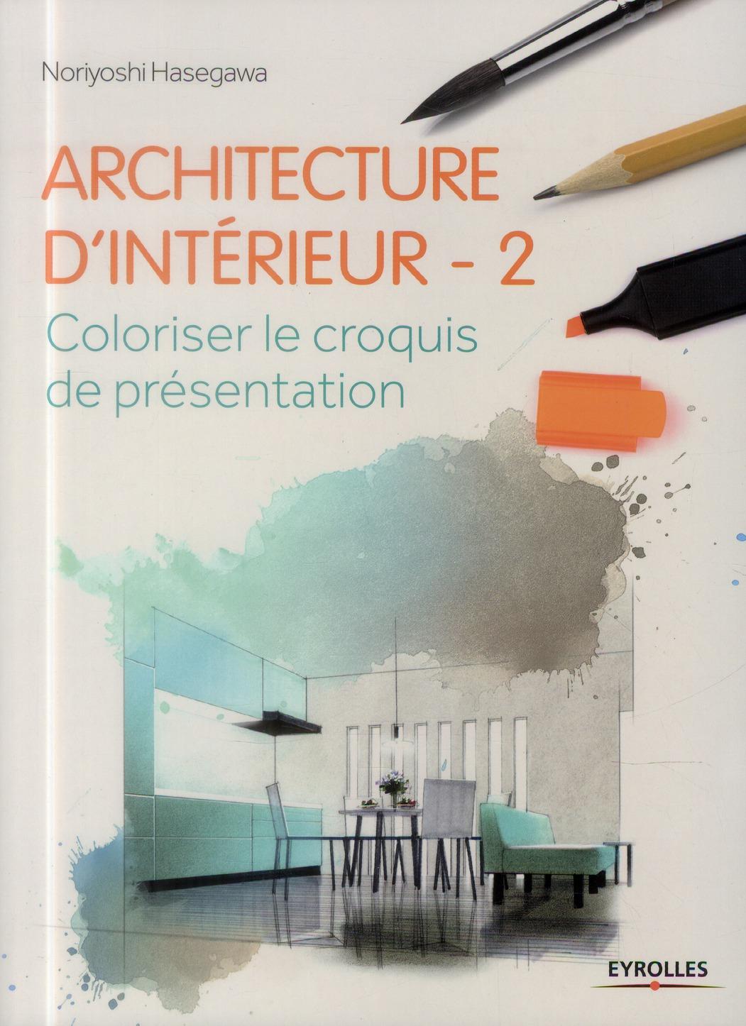 ARCHITECTURE D'INTERIEUR 2. COLORISER LE CROQUIS DE PRESENTATION