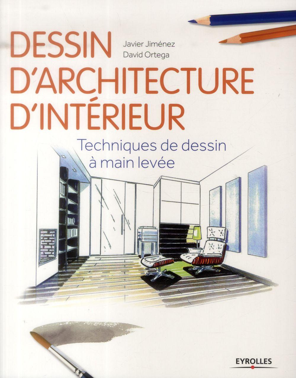 DESSIN D ARCHITECTURE D INTERIEUR TECHNIQUES DE DESSIN A MAIN LEVEE