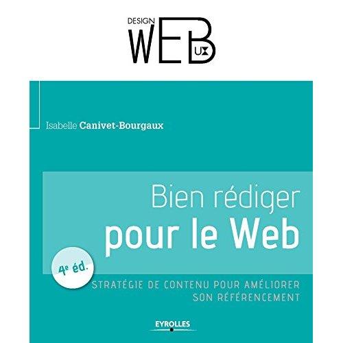 BIEN REDIGER POUR LE WEB  4E EDITION