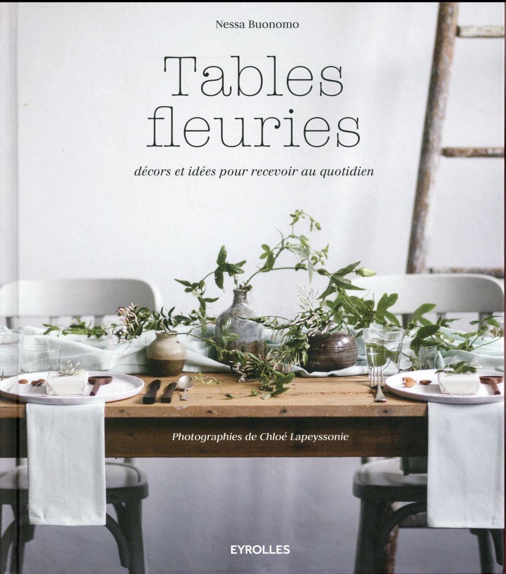 TABLES FLEURIES DECORS ET IDEES POUR RECEVOIR AU QUOTIDIEN