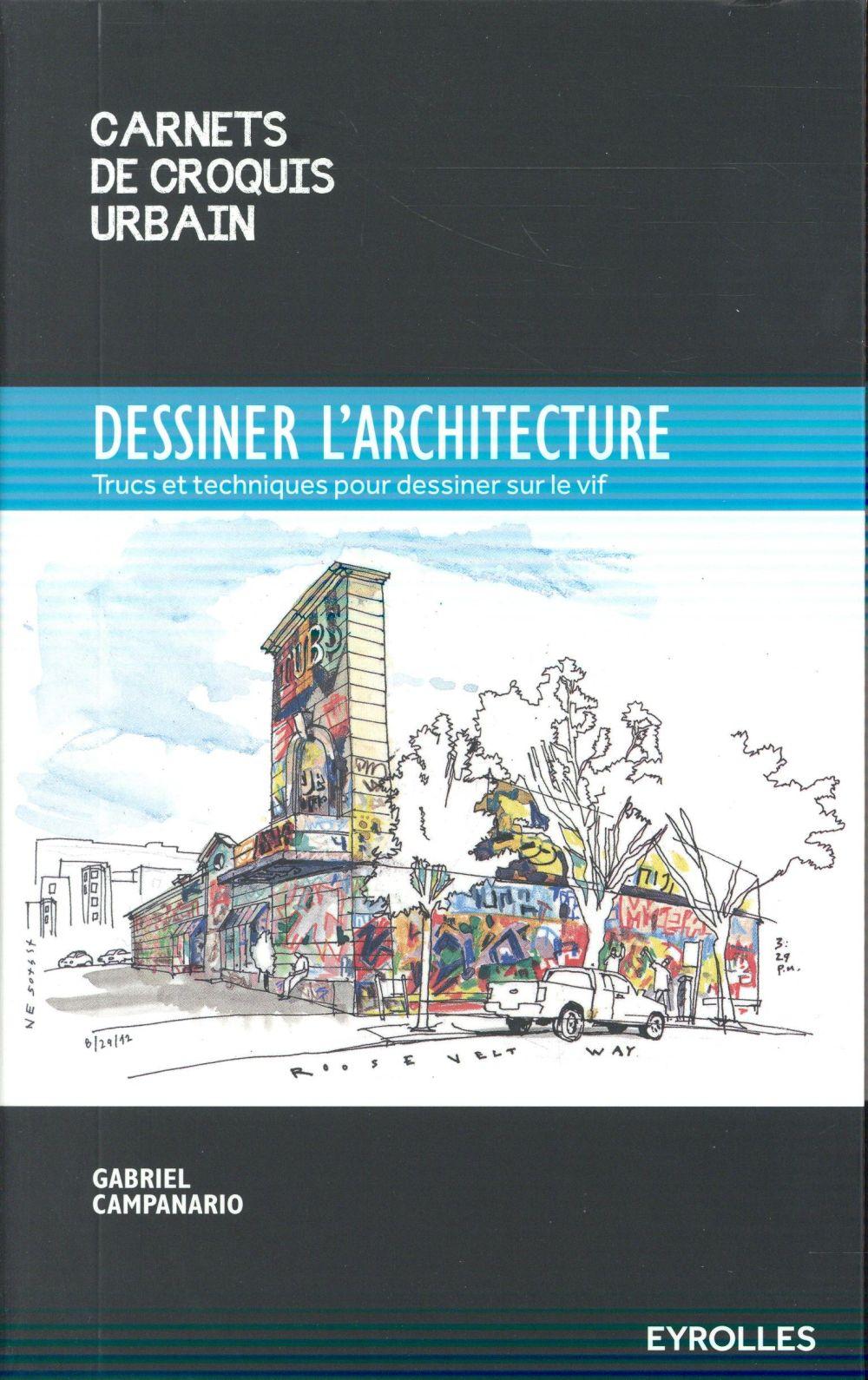 DESSINER L'ARCHITECTURE TRUCS ET TECHNIQUES POUR DESSINER SUR LE VIF
