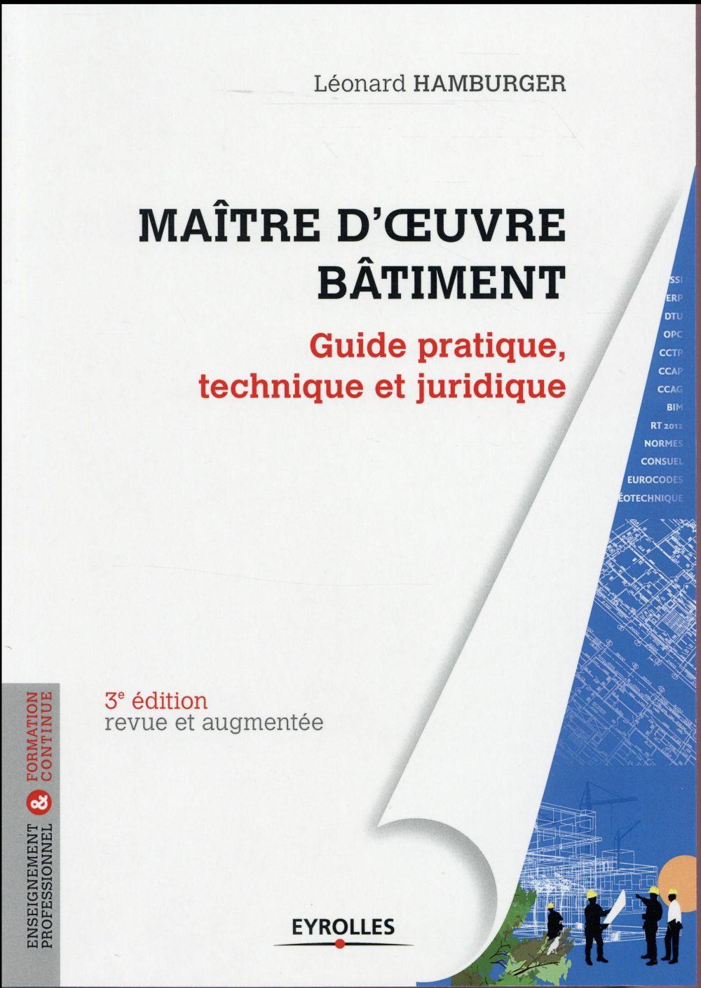 MAITRE D OEUVRE BATIMENT  GUIDE PRATIQUE TECHNIQUE ET JURIDIQUE