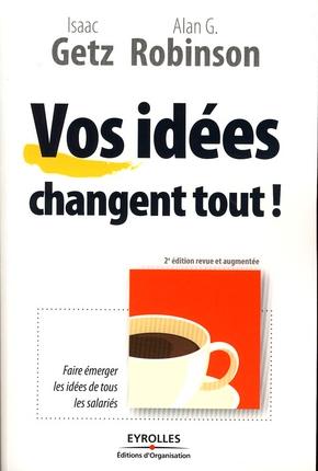 VOS IDEES CHANGENT TOUT ! - FAIRE EMERGER LES IDEES DE TOUS LES SALARIES