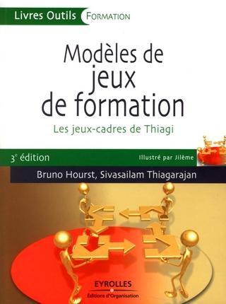 MODELES DE JEUX DE FORMATION  LES JEUX CADRES DE THIAGI - LES JEUX-CADRES DE THIAGI