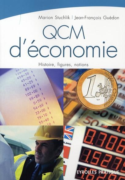 QCM D'ECONOMIE - HISTOIRE, FIGURES, NOTIONS