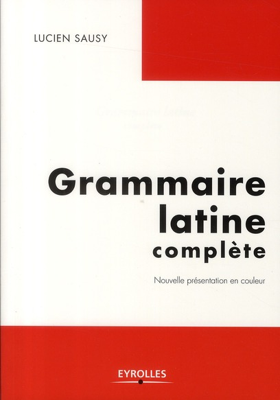 GRAMMAIRE LATINE COMPLETE