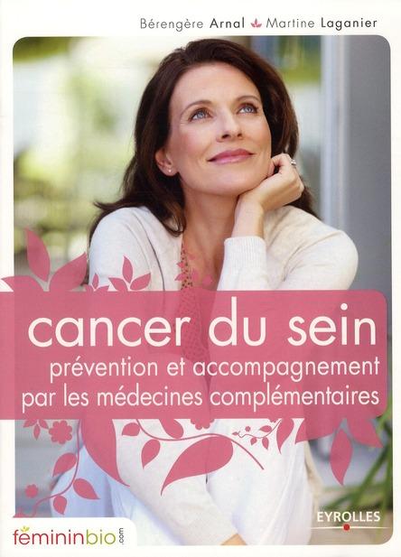 CANCER DU SEIN PREVENTION ET ACCOMPAGNEMENT PAR LES MEDECINES COMPLEMENTAIRES