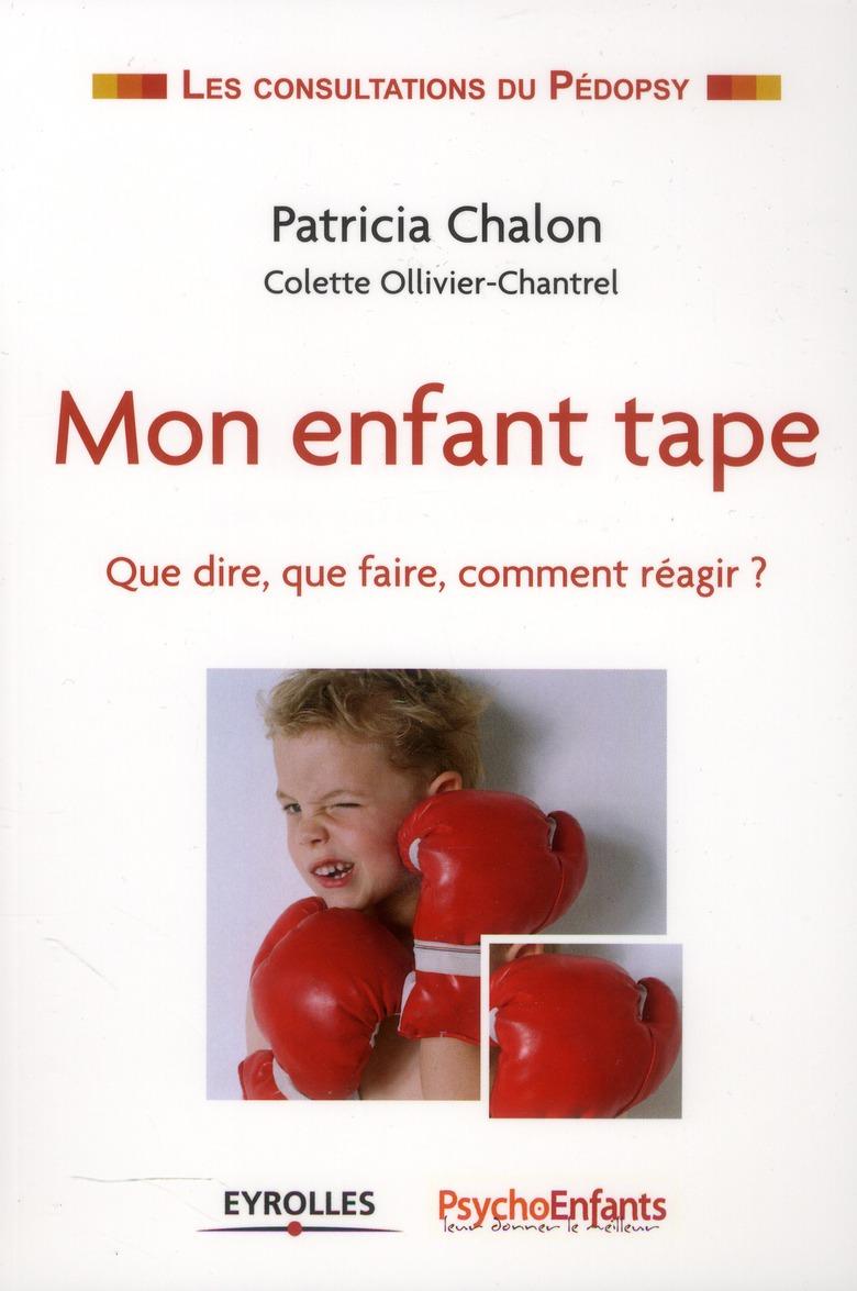 MON ENFANT TAPE QUE DIRE, QUE FAIRE, COMMENT REAGIR ?