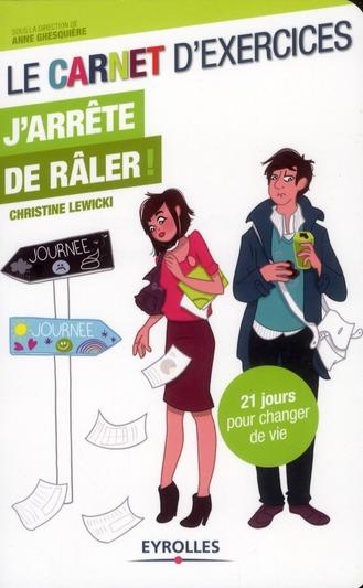 J'ARRETE DE RALER ! LE CARNET D'EXERCICES