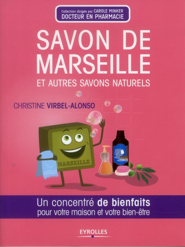 SAVON DE MARSEILLE ET AUTRES SAVONS NATURELS. UN CONCENTRE DE BIENFAITS POUR VOT