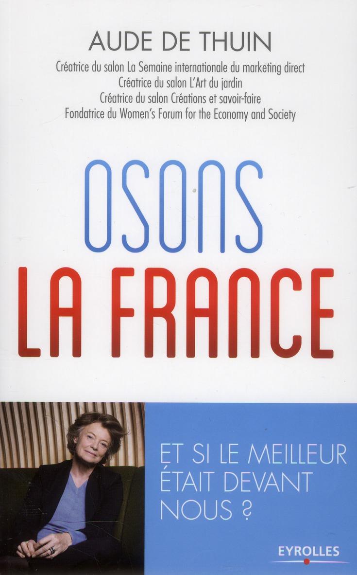 OSONS LA FRANCE ET SI LE MEILLEUR ETAIT DEVANT NOUS ?
