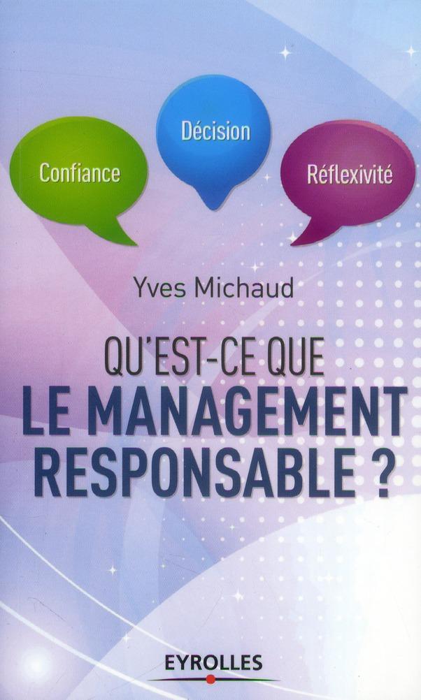 QU'EST-CE QUE LE MANAGEMENT RESPONSABLE ? CONFIANCE, DECISION, REFLEXIVITE