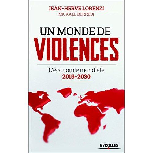 UN MONDE DE VIOLENCES L ECONOMIE MONDIALE 2015-2030 - L'ECONOMIE MONDIALE 2015-2030.