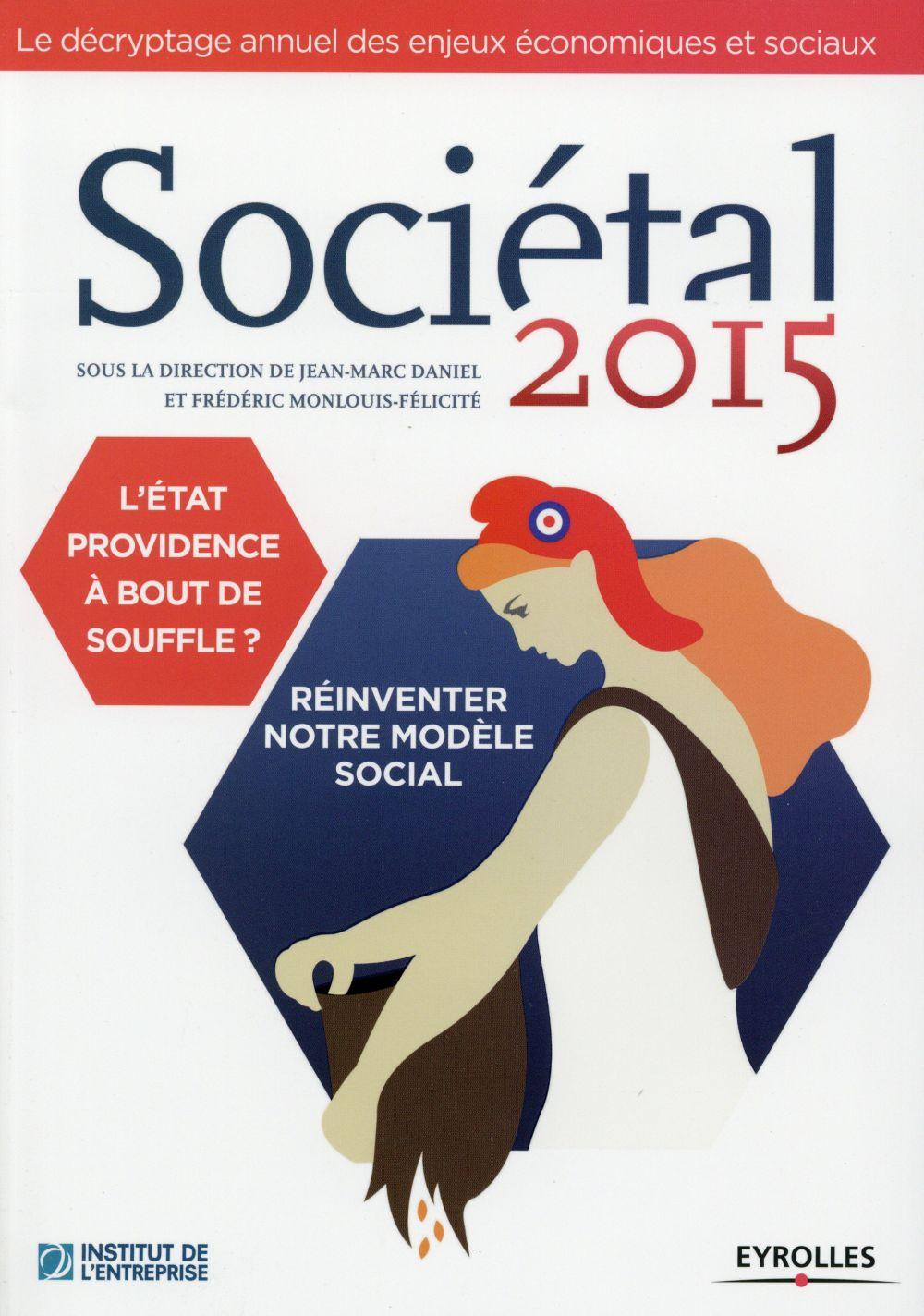 SOCIETAL 2015  L ETAT PROVIDENCE A BOUT DE SOUFFLE  REINVENTER NOTRE MODELE SOC