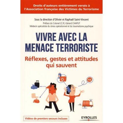VIVRE AVEC LA MENACE TERRORISTE REFLEXES, GESTES ET ATTITUDES QUI SAUVENT