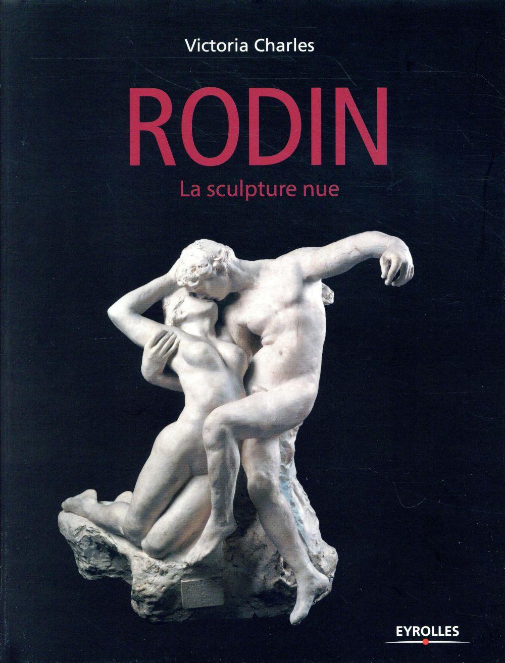 RODIN - LA SCULPTURE NUE