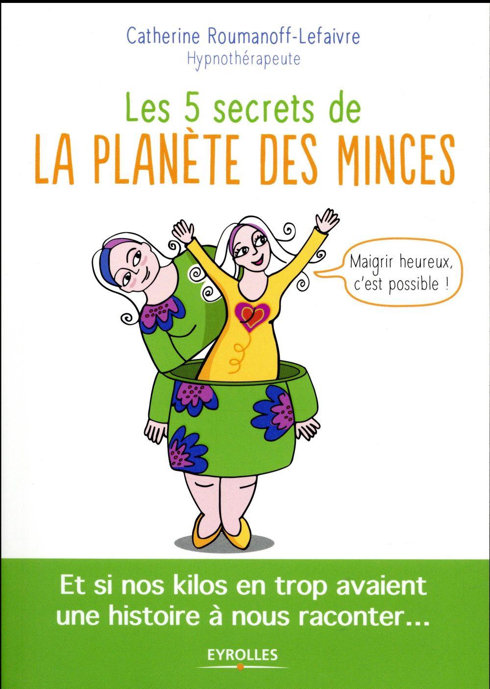 LES 5 SECRETS DE LA PLANETE DES MINCES