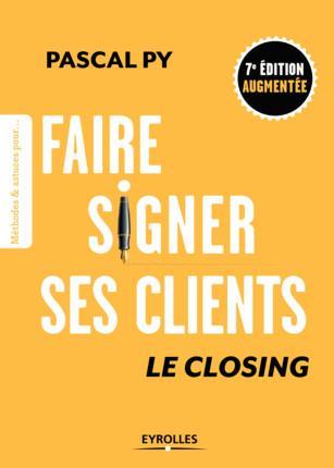 FAIRE SIGNER SES CLIENTS - LE CLOSING