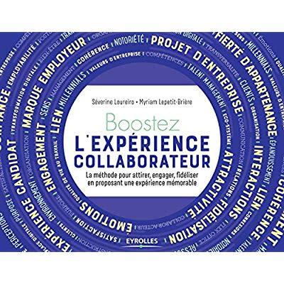 BOOSTEZ L EXPERIENCE COLLABORATEUR DE VOTRE ORGANISATION - LA METHODE POUR ATTIRER ENGAGER FIDELISER