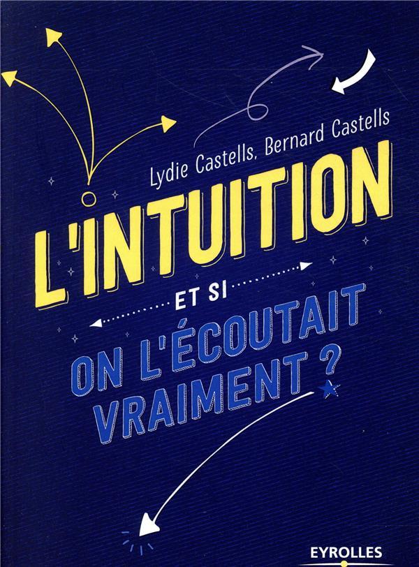 L INTUITION  ET SI ON L ECOUTAIT VRAIMENT