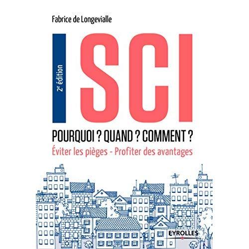 SCI  POURQUOI QUAND  COMMENT - EVITER LES PIEGES - PROFITER DES AVANTAGES