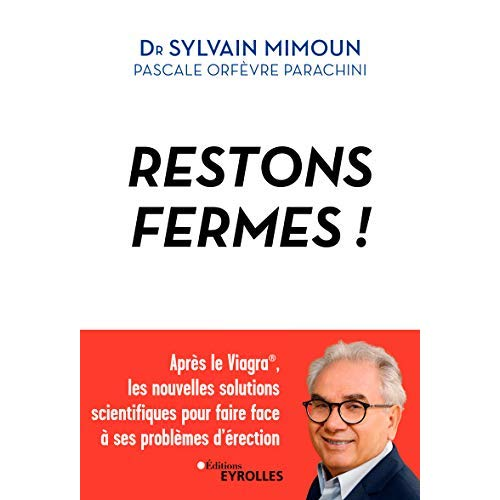 RESTONS FERMES - APRES VIAGRA  LES NOUVELLES SOLUTIONS SCIENTIFIQUES POUR FAIRE FACE A SES PROBLE