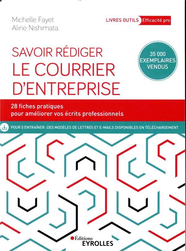 SAVOIR REDIGER LE COURRIER D ENTREPRISE - 28 FICHES PRATIQUES POUR AMELIORER VOS ECRITS PROFESSIONNE