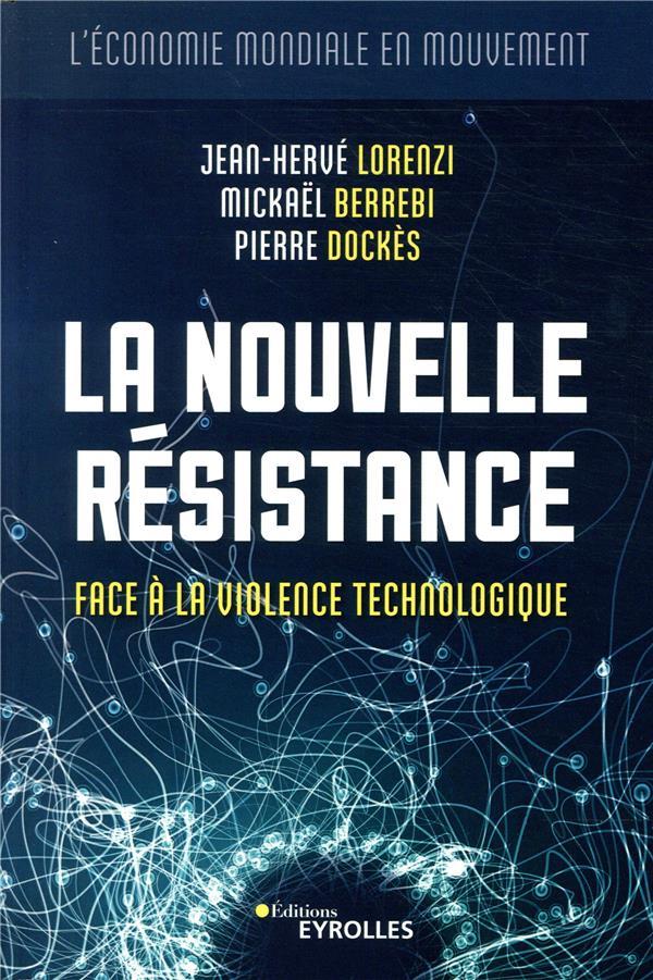 LA NOUVELLE RESISTANCE - FACE A LA VIOLENCE TECHNOLOGIQUE