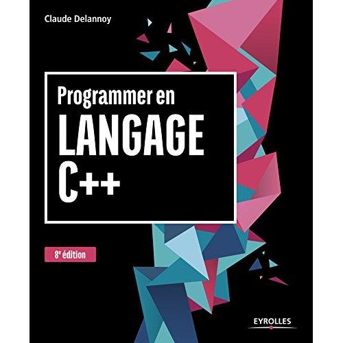 PROGRAMMER EN LANGAGE C++  9EDITION