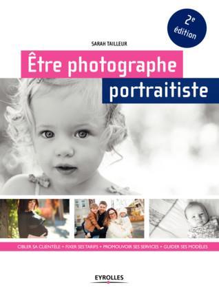 ETRE PHOTOGRAPHE PORTRAITISTE  2E EDITION