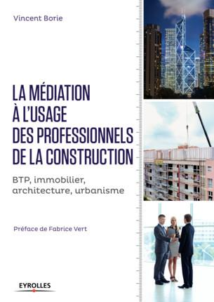 LA MEDIATION A L USAGE DES PROFESSIONNELS DE LA CONSTRUCTION