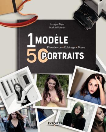 UN MODELE  50 PORTRAITS - PRISE DE VUE - ECLAIRAGE - POSES