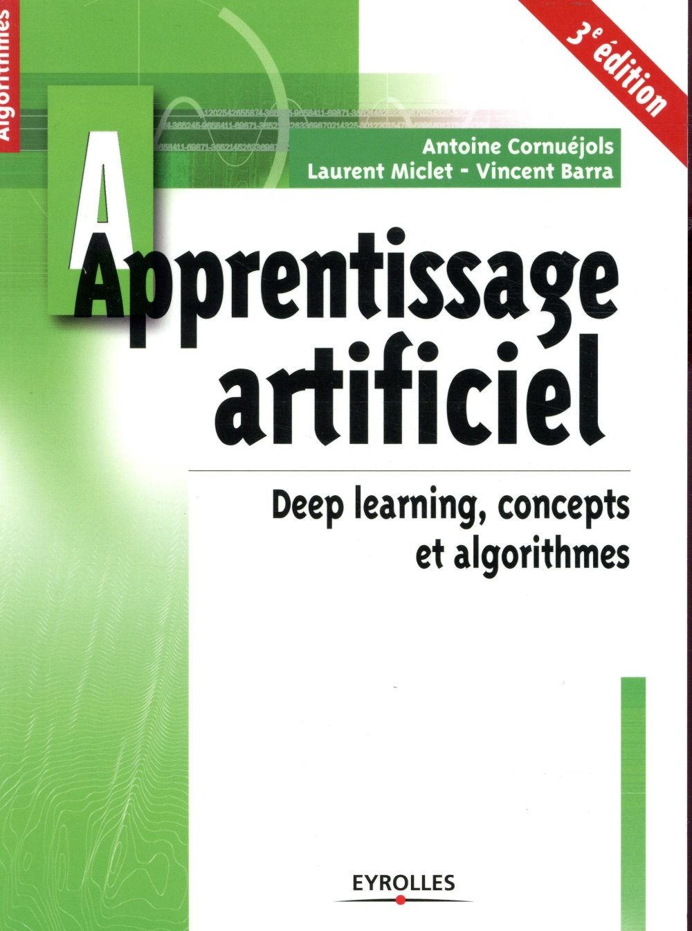 APPRENTISSAGE ARTIFICIEL - 3E EDITION - DEEP LEARNING CONCEPTS ET ALGORITHMES