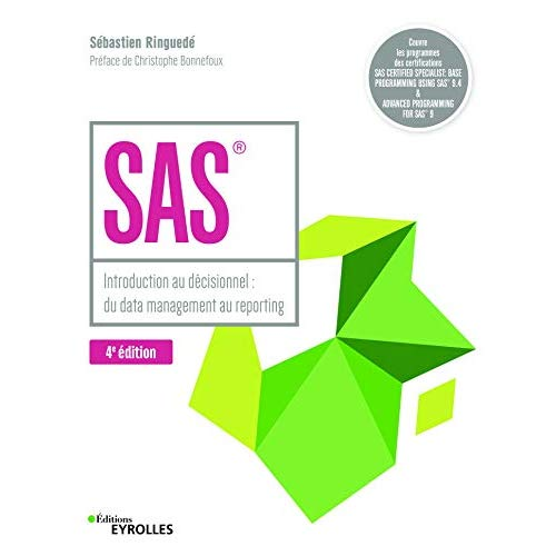 SAS  4E EDITION - INTRODUCTION AU DECISIONNEL : DU DATA MANAGEMENT AU REPORTING