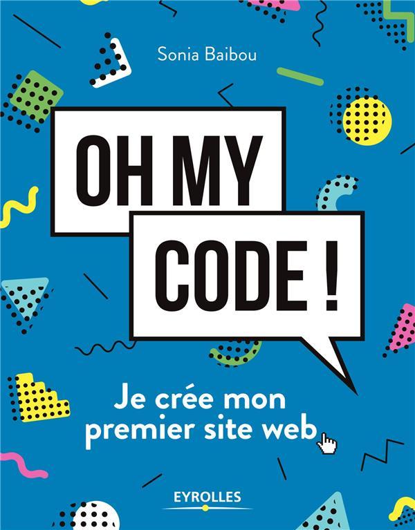 OH MY CODE - JE CREE MON PREMIER SITE WEB