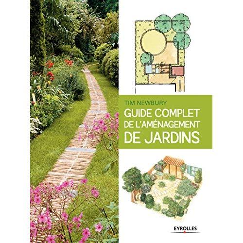 GUIDE COMPLET DE L AMENAGEMENT DE JARDINS