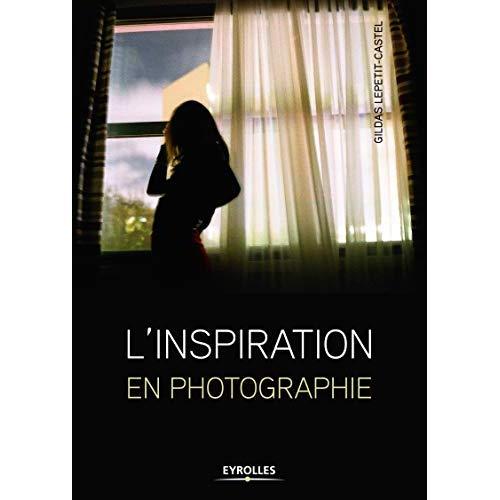 L INSPIRATION EN PHOTOGRAPHIE