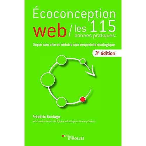 ECO-CONCEPTION WEB  LES 115 BONNES PRATIQUES 3E EDITION - DOPER SON SITE ET REDUIRE SON EMPREINTE E