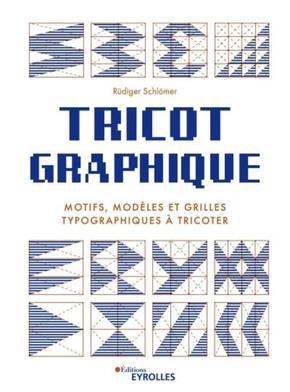 TRICOT GRAPHIQUE - MOTIFS, MODELES ET GRILLES TYPOGRAPHIQUES A TRICOTER