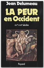 LA PEUR EN OCCIDENT - UNE CITE ASSIEGEE (XIVE-XVIIE SIECLE)