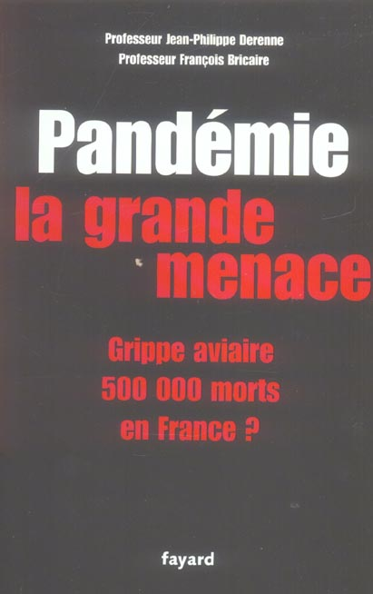 PANDEMIE LA GRANDE MENACE - GRIPPE AVIAIRE 500 000 MORTS EN FRANCE ?